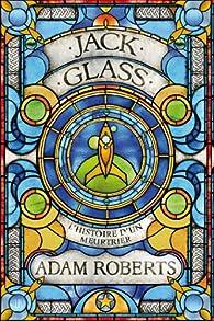 Jack Glass : L'Histoire d'un meurtrier par Adam Roberts