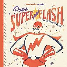 Papy Superflash   Livre audio Auteur(s) : Benoît Broyart Narrateur(s) : Benoît Broyart