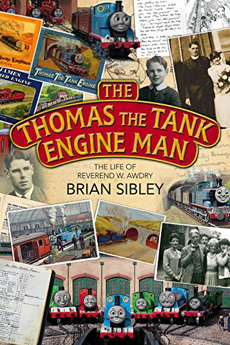The Thomas the Tank Engine Man: The Life of Reverend W Awdry (Thomas The Tank Engine Man)