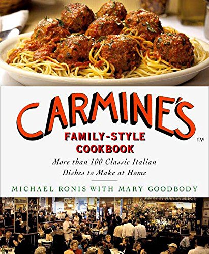 Carmine's Family-Style Cookbook: More Than 100 Classic Italian Dishes to