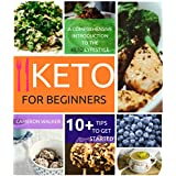 Keto for Beginners: the #1 complete guide to Ketosis and Ketogenic Diet (with complete Keto meal plan included and examples of recipes with nutritional facts)
