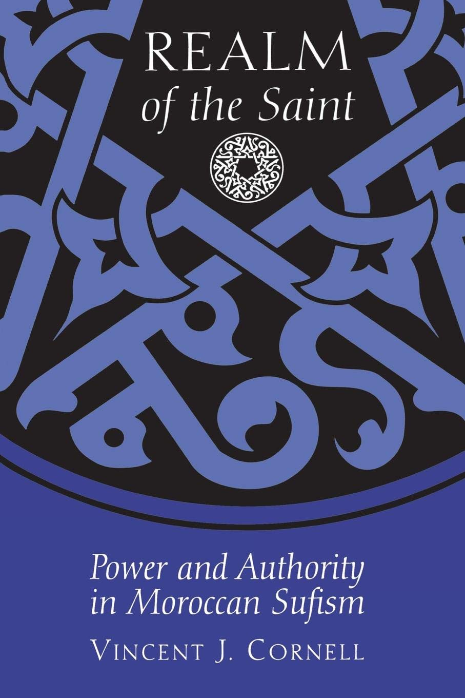 Realm of the Saint: Power and Authority in Moroccan Sufism ...