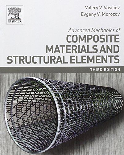 Advanced Mechanics of Composite Materials and Structural Elements, Third Edition