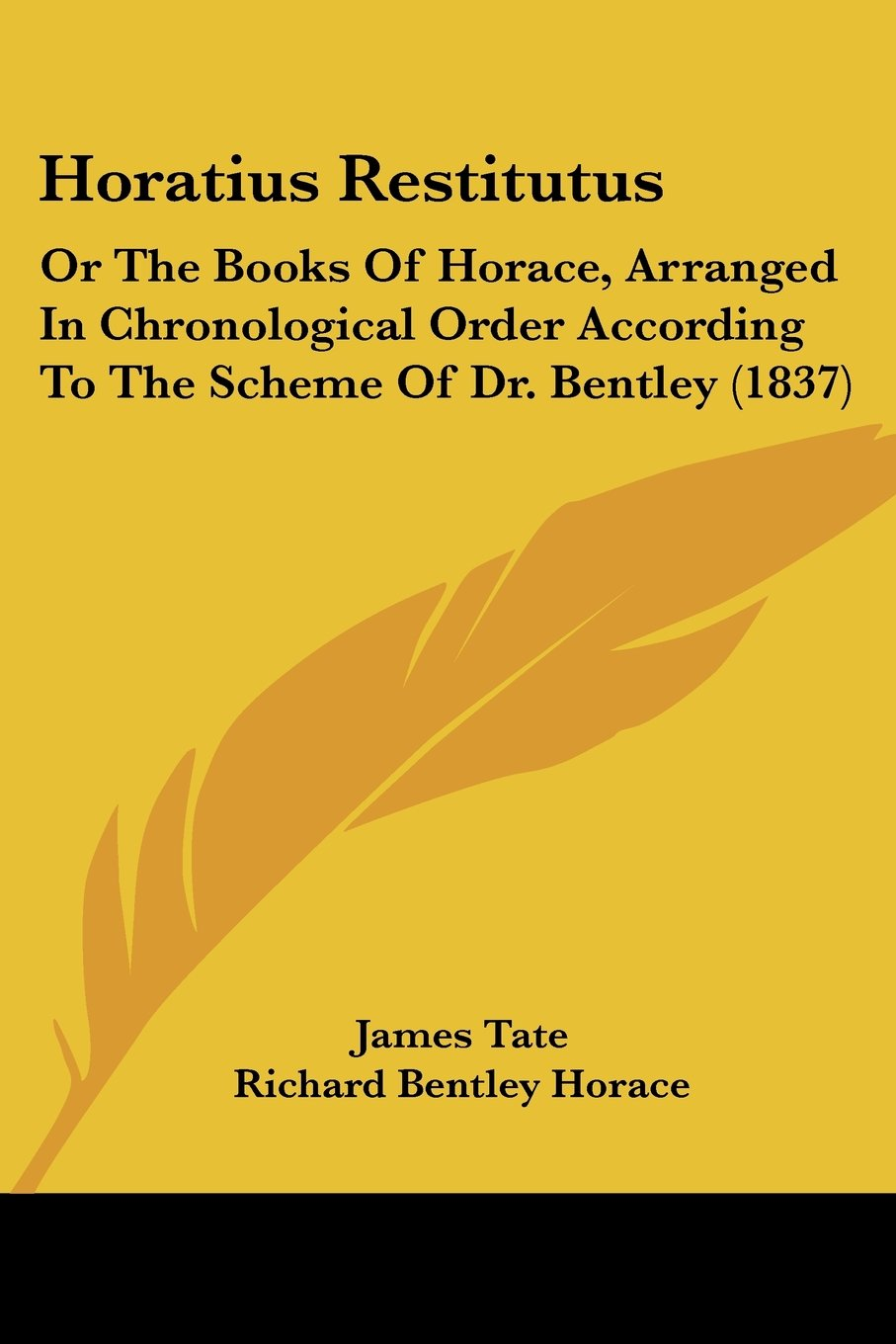Horatius Restitutus: Or The Books Of Horace, Arranged In Chronological Order According To The Scheme Of Dr. Bentley (1837) pdf epub