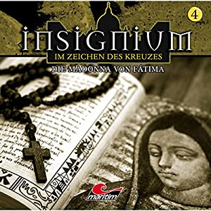 Die Madonna von Fátima (Insignium - Im Zeichen des Kreuzes 4) Hörspiel