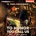 To Honor You Call Us: Man of War, Book 1 Audiobook by H. Paul Honsinger Narrated by Ray Chase