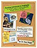 Thinking Adventures in Geography : An Educator's Guide to Teaching Geography Through Children's Literature, Nagel, Paul, 0983684758