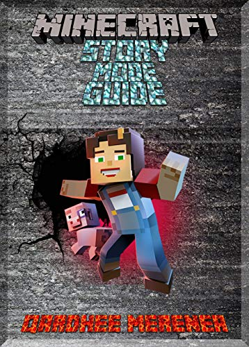 Beautiful Minecraft Story Mode Guide : (An Unofficial Minecraft Book) -