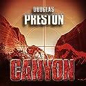 Der Canyon Hörbuch von Douglas Preston Gesprochen von: Detlef Bierstedt