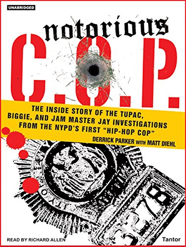 Notorious C.O.P.: The Inside Story of the Tupac, Biggie, and Jam Master Jay Investigations from NYPD's First ''Hip-Hop Cop''