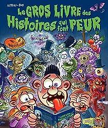 Le Gros Livre des Histoires qui font peur