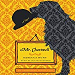 Mr. Chartwell: A Novel | Rebecca Hunt