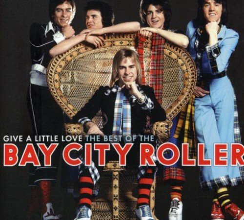 Give A Little Love: The Best Of (Bay City Rollers Give A Little Love)