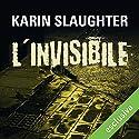 L'invisibile Hörbuch von Karin Slaughter Gesprochen von: Osmar Miguel Santucho