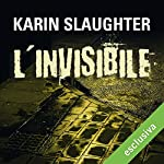 L'invisibile | Karin Slaughter