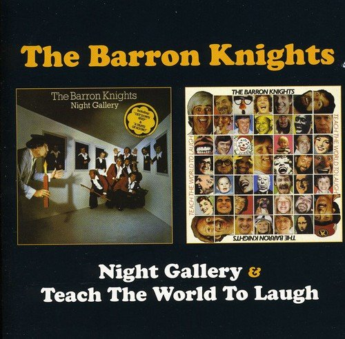 Night Gallery / Teach The World To Laugh /  Barron Knights