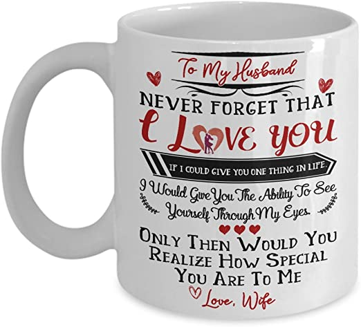 To My Husband I Love You Mug Gift For Husband Best Gift For Wedding Anniversary Funny Gifts For Husband 11 Or Or 15 Oz Kitchen Dining