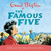 Famous Five: Five Go To Billycock Hill: Book 16 | Enid Blyton