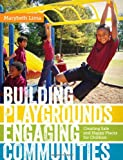 Building Playgrounds, Engaging Communities, Marybeth Lima, 0807149802