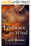 Embrace the Wind: A Paranormal Romance (The Blood Rose Series Book 7)