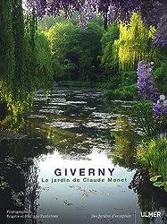 Giverny : Le jardin de Claude Monet