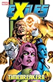 Exiles Vol. 11: Timebreakers: Time Breakers v. 11 (Exiles (2001-2008))