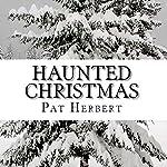 Haunted Christmas: A Reverend Paltoquet Novel, Volume 2 | Pat Herbert