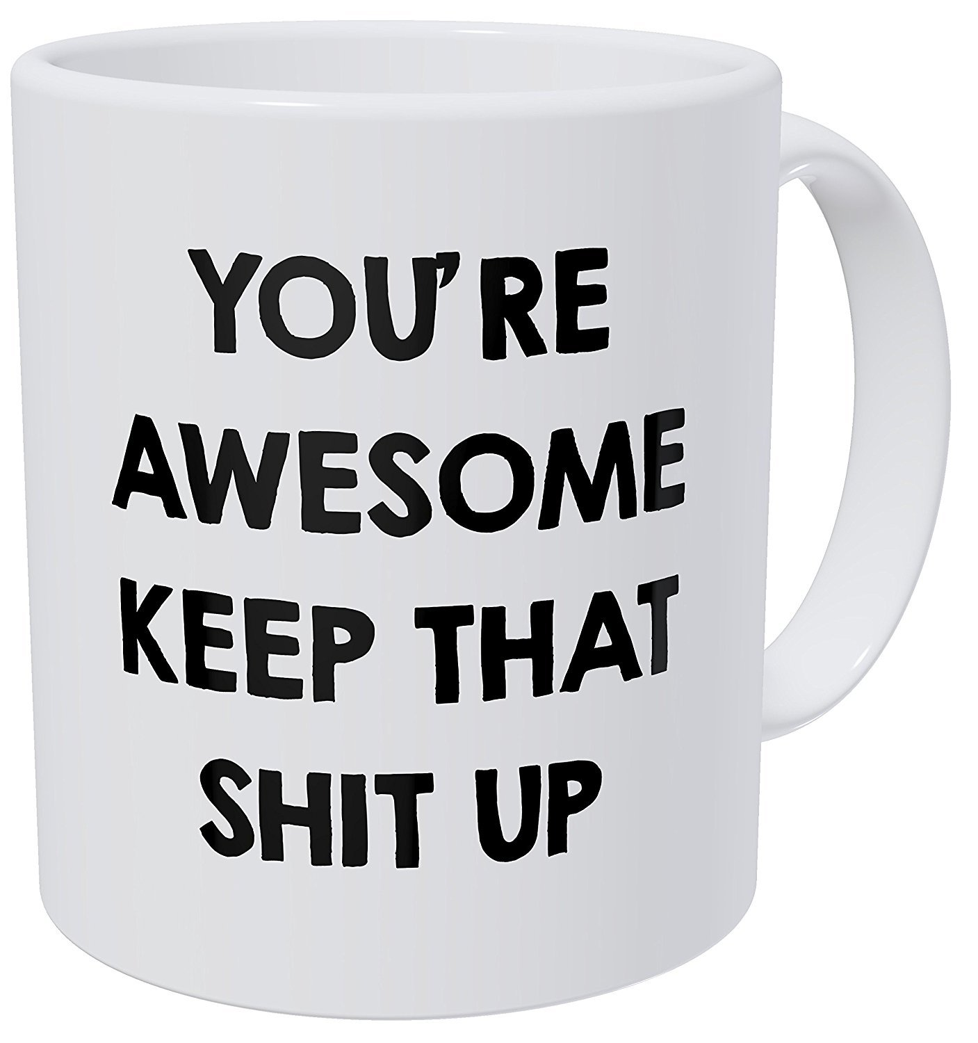Wampumtuk Youre Awesome Keep That Thing Up Girls Boys 11 Ounces Funny Coffee Mug