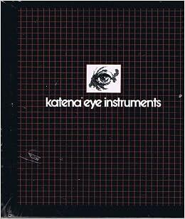 Katena Eye Instruments - 1987 Catalog: Unknown: Amazon com