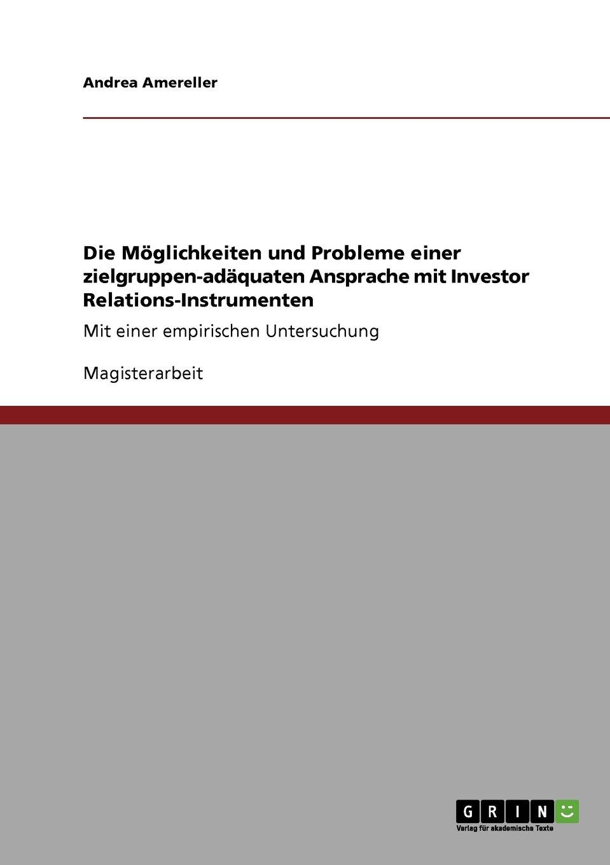 Die Möglichkeiten und Probleme einer zielgruppen-adäquaten Ansprache mit Investor Relations-Instrumenten (German Edition) ebook