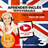 Aprender Inglés - Fácil de Leer - Fácil de Escuchar - Texto Paralelo Curso en Audio No. 3 [Learn English - Easy Reader - Easy Audio - Parallel Text Audio Course No. 3]