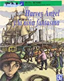 Harvey Angel y la Nina Fantasma, Diana Hendry, 9681667239