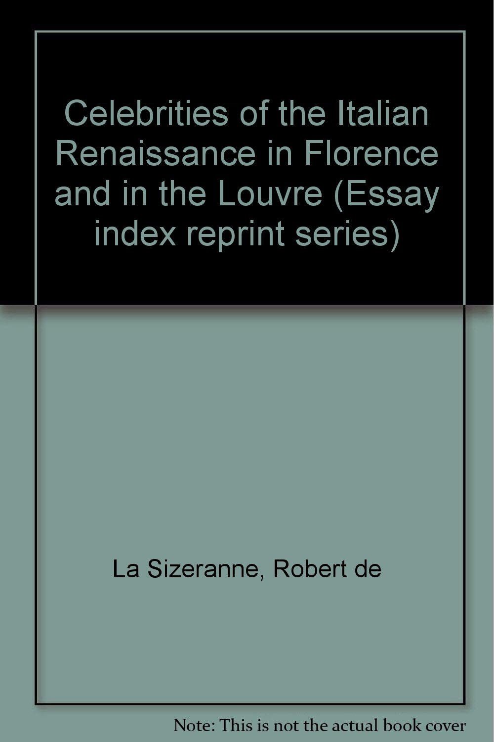 Celebrities of the Italian Renaissance in Florence and in the Louvre ...