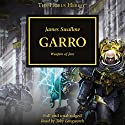 Garro: The Horus Heresy, Book 42 Audiobook by James Swallow Narrated by Toby Longworth