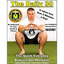 The DAILY 30: The Quick Everyday Bodyweight Workout! (Basic Fitness Exercise Routine for children, teen, men, women, and senior)