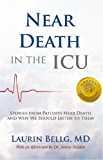 Near Death in the ICU: Stories from Patients Near Death and Why We Should Listen to Them (English Edition)
