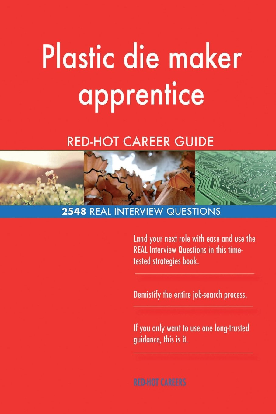 Plastic die maker apprentice RED-HOT Career Guide; 2548 REAL Interview Questions pdf
