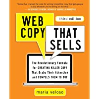 Web Copy That Sells: The Revolutionary Formula for Creating Killer Copy That Grabs Their Attention and Compels Them to…