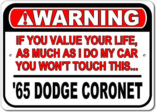 The Lizton Sign Shop 1965 65 Dodge Coronet Warning! Value your life don't touch Aluminum Street Sign - 12
