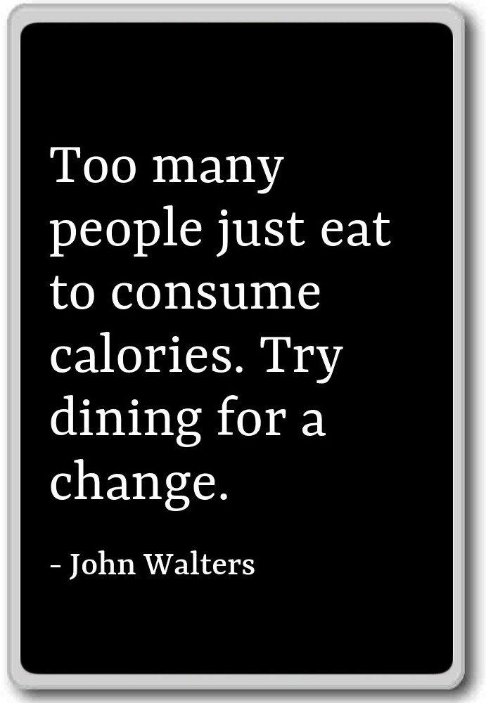 Too many People Just Eat to Consumir calorías. Imán para nevera ...