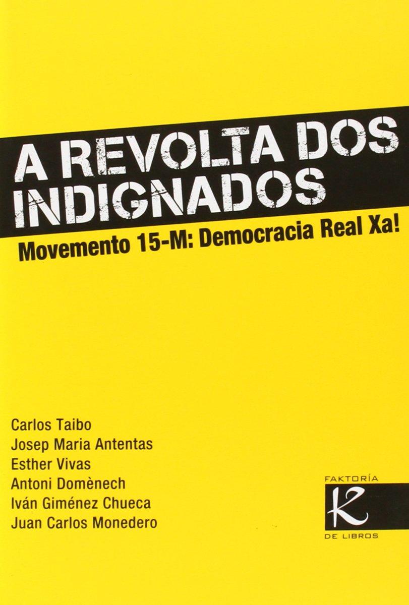 A Revolta Dos Imdignados: Carlos taibo, Faktoría K ...