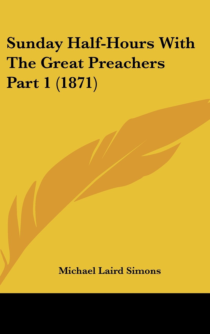Sunday Half-Hours With The Great Preachers Part 1 (1871) PDF