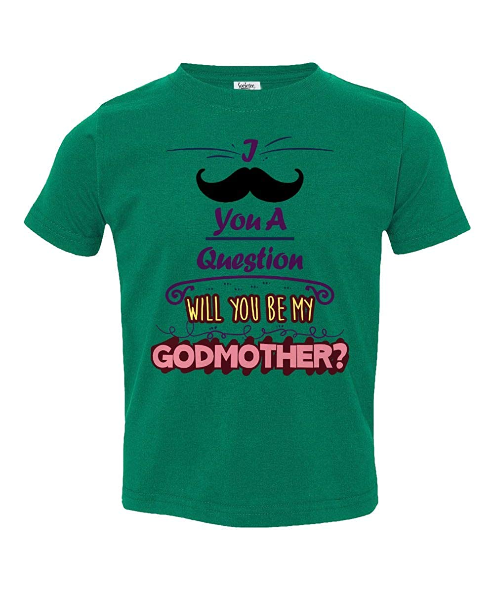 Societee Will You Be My Godmother Little Kids Girls Boys Toddler T-Shirt