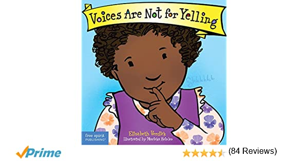Voices are not for yelling best behavior elizabeth verdick voices are not for yelling best behavior elizabeth verdick marieka heinlen 9781575425009 amazon books fandeluxe Images