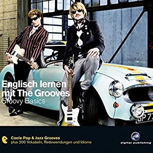 Englisch lernen mit The Grooves: Groovy Basics Hörbuch