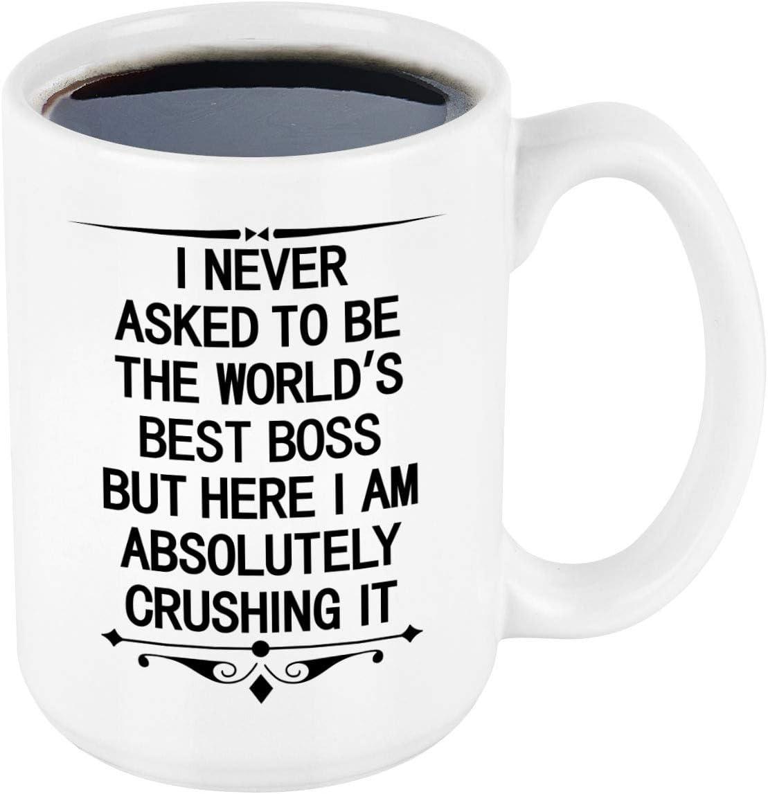 Worlds Best Boss Mug I NEVER ASKED TO BE THE WORLDS BEST BOSS BUT HERE Mug Boss Day Mug Boss Coffee Mugs Gifts Boss Gifts for Bosses Men Women Mug Office Coffee Mugs 16 oz Ceramic Coffee Mug
