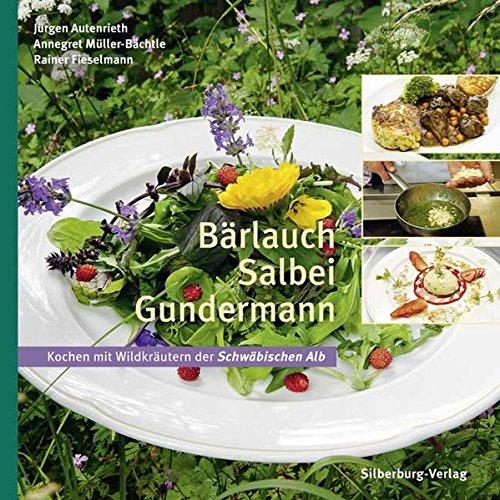 Bärlauch, Salbei, Gundermann: Kochen mit Wildkräutern der Schwäbischen Alb