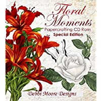Debbi Moore Designs Floral Moments Papercrafting CD Rom Special Edition AM148