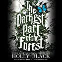 The Darkest Part of the Forest Audiobook by Holly Black Narrated by Lauren Fortgang