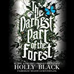 The Darkest Part of the Forest | Holly Black
